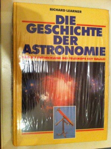 Die Geschichte der Astronomie und die Entwicklung des Teleskops seit Galilei