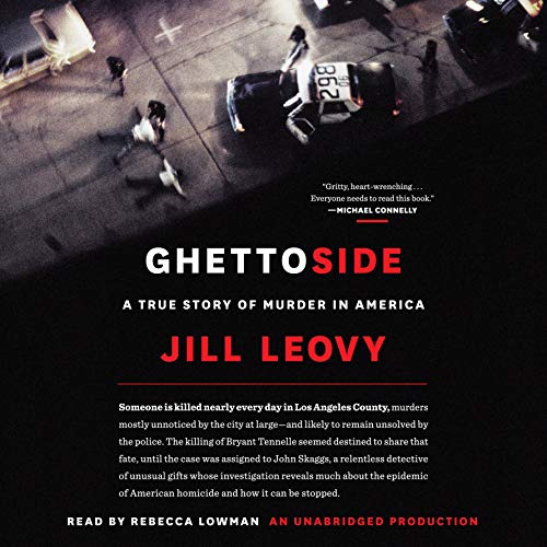 Ghettoside     A True Story of Murder in America              By:                                                                                                                                 Jill Leovy                               Narrated by:                                                                                                                                 Rebecca Lowman                      Length: 13 hrs and 24 mins     1,634 ratings     Overall 4.5