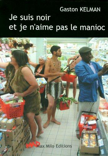 Je suis noir et je n'aime pas le manioc: Essais - documents (Mad) (French Edition)