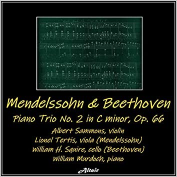 "Mendelssohn: Piano Trio NO. 2 in C Minor, OP. 66 - Beethoven: Piano Trio NO. 7 in B Flat, OP. 97, ""Archduke"" (Live)"