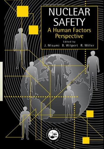 Nuclear Safety: A Human Factors Perspective