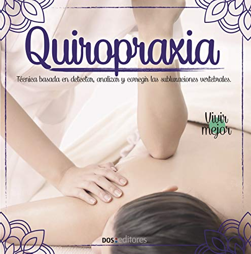 QUIROPRAXIA: técnicas basadas en detectar, analizar y corregir las subluxaciones vertebrales
