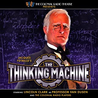 The Thinking Machine                   By:                                                                                                                                 M.J. Elliott,                                                                                        Jacques Futrelle                               Narrated by:                                                                                                                                 Lincoln Clark and the Colonial Radio Players                      Length: 46 mins     24 ratings     Overall 4.1