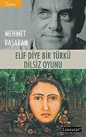 Elif Diye Bir Türkü / Dilsiz Oyunu