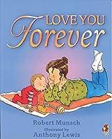 Love You Forever by Robert Munsch(1905-06-23)