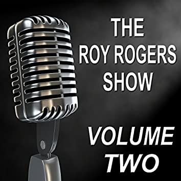 The Roy Rogers Show - Old Time Radio Show, Vol. Two