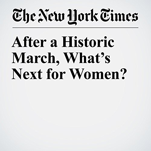 After a Historic March, What's Next for Women? copertina