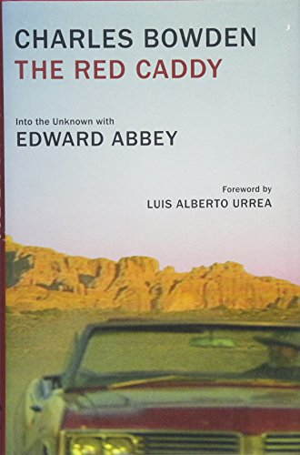 The Red Caddy: Into the Unknown with Edward Abbey