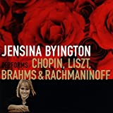 Performs Chopin Liszt Brahms & Rachmaninoff by Byington, Jensina (2009-09-22)