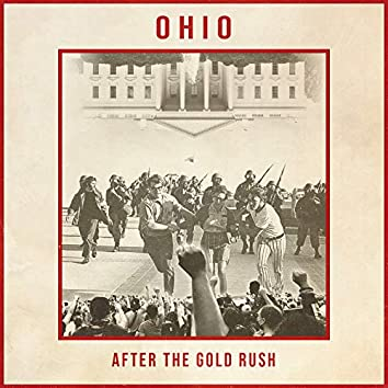 Ohio / After The Gold Rush