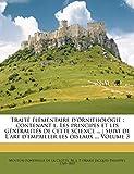 Traité élémentaire d'ornithologie: contenant l. Les principes et les généralités de cette science ... ; suivi de L'art d'empailler les oiseaux ... Volume 3