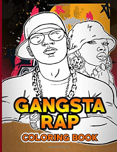 Gangsta Rap Coloring Book: Fantastic Gangsta Rap Adult Coloring Books For Women And Men Color Wonder Creativity