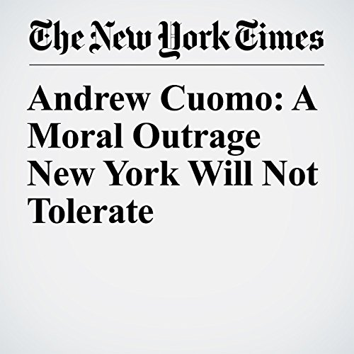 Andrew Cuomo: A Moral Outrage New York Will Not Tolerate copertina