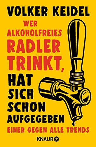 Wer alkoholfreies Radler trinkt, hat...