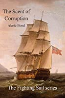 The Scent of Corruption (Fighting Sail)