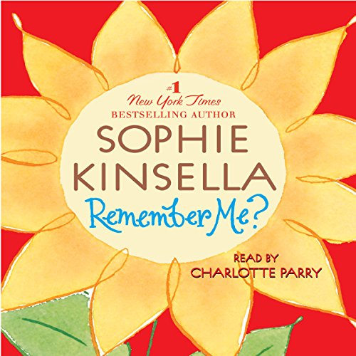 Remember Me?                   By:                                                                                                                                 Sophie Kinsella                               Narrated by:                                                                                                                                 Charlotte Parry                      Length: 6 hrs and 9 mins     98 ratings     Overall 4.3