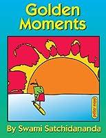 Golden Moments by Sri Satchidananda(2012-04-17)