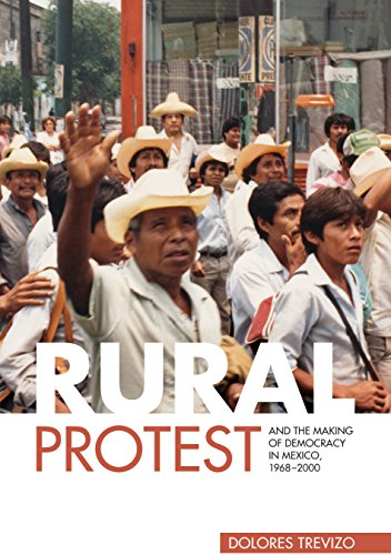 Rural Protest and the Making of Democracy in Mexico, 1968–2000 (English Edition)