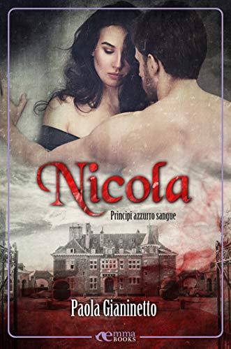 Nicola (Principi azzurro sangue #6) di [Paola Gianinetto]