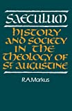 Saeculum Paperback: History and Society in the Theology of St Augustine (Royal Institute of Philosophy Lectures)