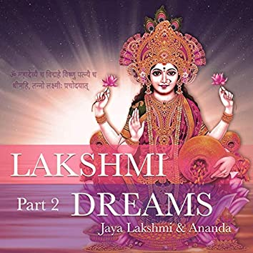 Lakshmi Dreams, Pt. 2