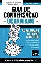 Guia de Conversação Português-Ucraniano e vocabulário temático 3000 palavras