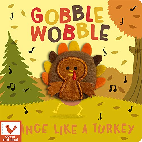 Gobble Wobble (Children's Thanksgiving Interactive Finger Puppet Board Book)