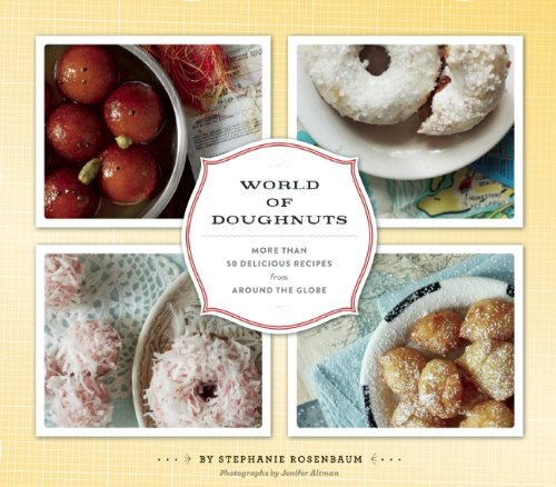 World of Doughnuts: More Than 50 Delicious Recipes from Around the Globe