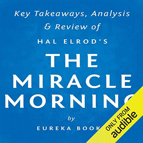 The Miracle Morning, by Hal Elrod: Key Takeaways, Analysis, & Review Titelbild