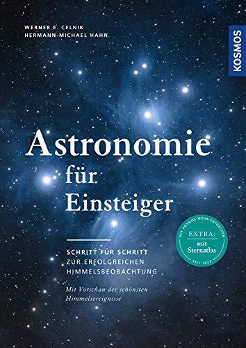Astronomie für Einsteiger: Schritt für Schritt zur erfolgreichen Himmelsbeobachtung: Schritt fr Schritt zur erfolgreichen Himmelsbeobachtung