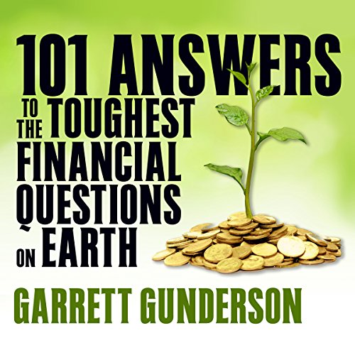 101 Answers to the Toughest Financial Questions on Earth audiobook cover art