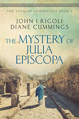 Book: The Mystery of Julia Episcopa (The Vatican Chronicles Book 1) by John I. Rigoli