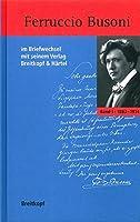 Ferruccio Busoni im Briefwechsel mit seinem Verlag Breitkopf & Haertel: Band I Briefe 1883-1914 Band II Briefe 1915-1924, Kommentare