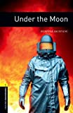 Under the Moon Level 1 Oxford Bookworms Library (English Edition)