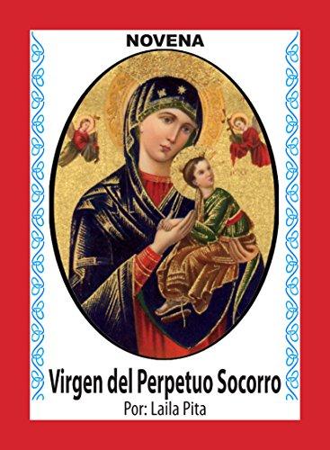 Novena De Virgen Del Perpetuo Socorro para Pedirle Auxilio y Protección en Toda Pena o Emergencia (Corazón Renovado nº 20)