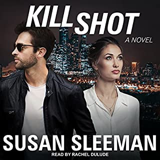 Kill Shot: A Novel     White Knights Series, Book 2              By:                                                                                                                                 Susan Sleeman                               Narrated by:                                                                                                                                 Rachel Dulude                      Length: 10 hrs and 41 mins     50 ratings     Overall 4.7