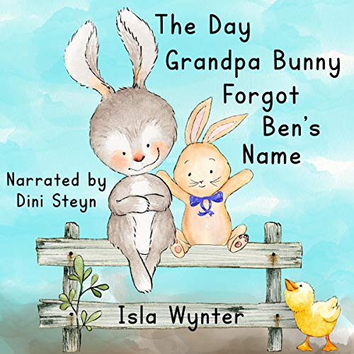 The Day Grandpa Bunny Forgot Ben's Name audiobook cover art