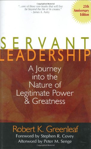 Servant Leadership: A Journey into the Nature of...