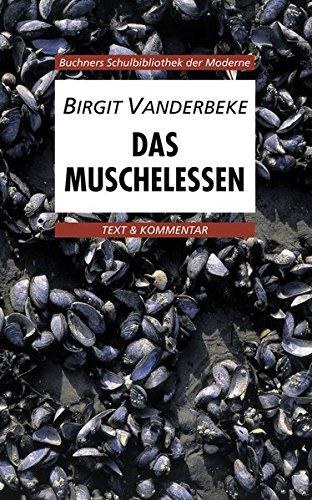 Buchners Schulbibliothek der Moderne / Text & Kommentar: Buchners Schulbibliothek der Moderne / Vanderbeke, Das Muschelessen: Text & Kommentar