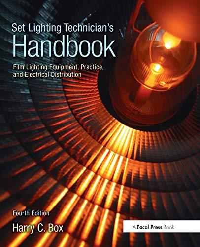 Set Lighting Technician's Handbook: Film Lighting...