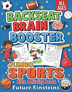 Backseat Brain Booster JUMBO Sports Kids Activity Book - All Ages: An Interactive and Educational Basketball, Baseball, Fo...