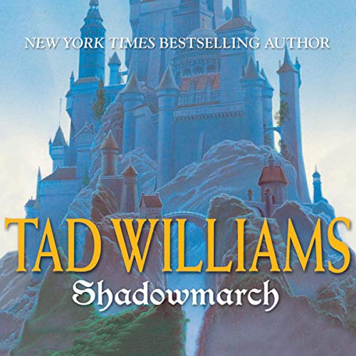 Shadowmarch Audiobook By Tad Williams cover art