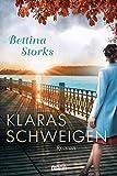 Klaras Schweigen: Roman von Bettina Storks