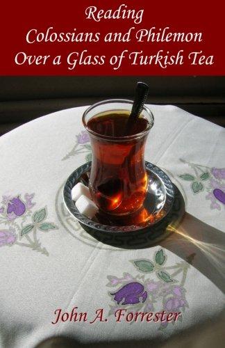 Reading Colossians And Philemon Over A Glass Of Turkish Tea