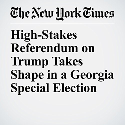 High-Stakes Referendum on Trump Takes Shape in a Georgia Special Election copertina