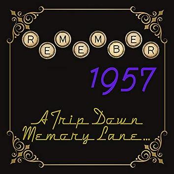 Remember 1957: A Trip Down Memory Lane...