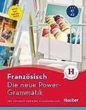 Die neue Power-Grammatik Französisch: Für Anfänger zum Üben & Nachschlagen / Buch mit Online-Tests
