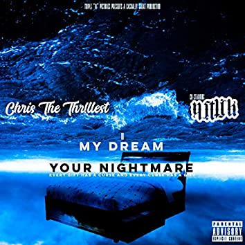 My Dream Your Nightmare (feat. Chris the Thr!llest)