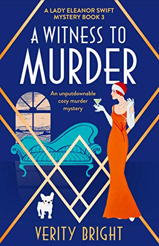 A Witness to Murder: An unputdownable cozy murder mystery (A Lady Eleanor Swift Mystery Book 3) by [Verity Bright]