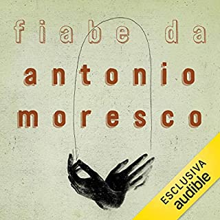Fiabe                   Di:                                                                                                                                 Antonio Moresco                               Letto da:                                                                                                                                 Gianni Gaude                      Durata:  3 ore e 49 min     9 recensioni     Totali 4,1